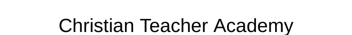Christian Teacher Academy